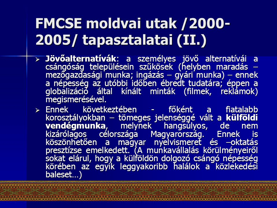 FMCSE moldvai utak /2000-2005/ tapasztalatai (II.)
