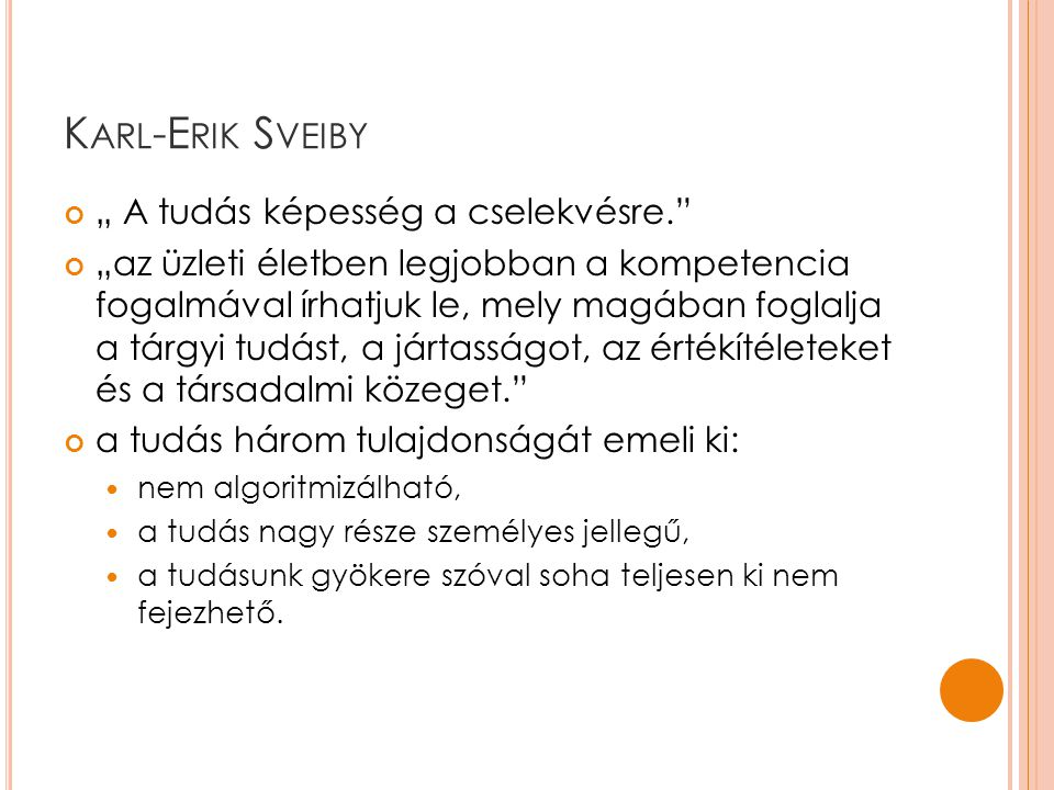 """Karl-Erik Sveiby """" A tudás képesség a cselekvésre."""