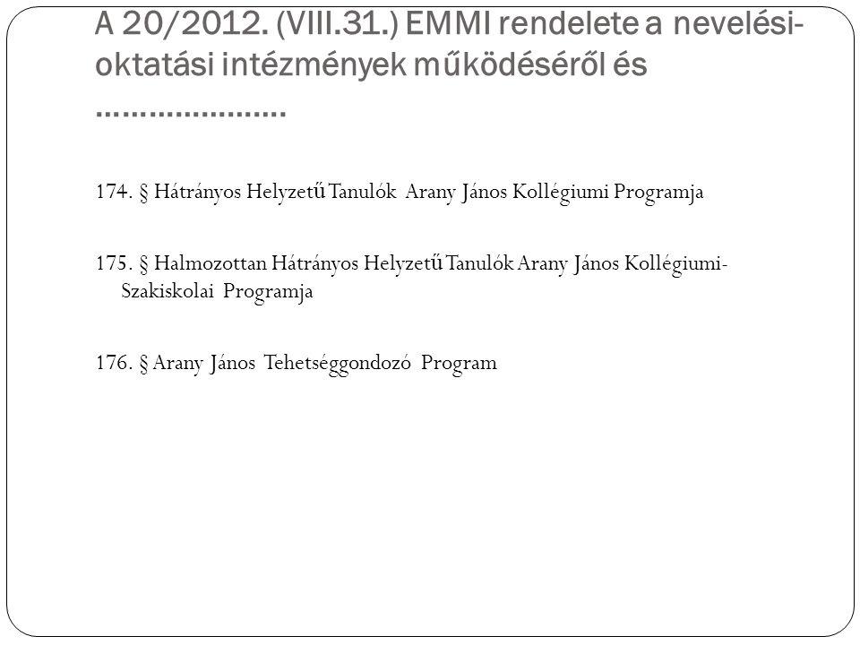 A 20/2012. (VIII.31.) EMMI rendelete a nevelési-oktatási intézmények működéséről és ………………….