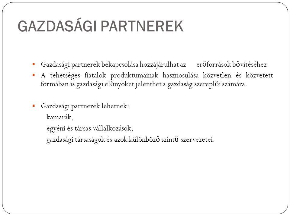 GAZDASÁGI PARTNEREK Gazdasági partnerek bekapcsolása hozzájárulhat az erőforrások bővítéséhez.
