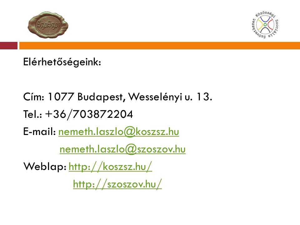 Elérhetőségeink: Cím: 1077 Budapest, Wesselényi u. 13. Tel.: +36/703872204. E-mail: nemeth.laszlo@koszsz.hu.
