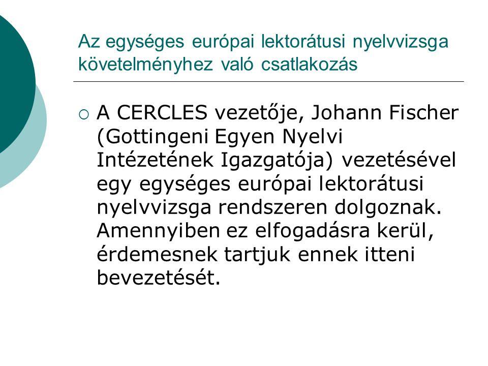 Az egységes európai lektorátusi nyelvvizsga követelményhez való csatlakozás