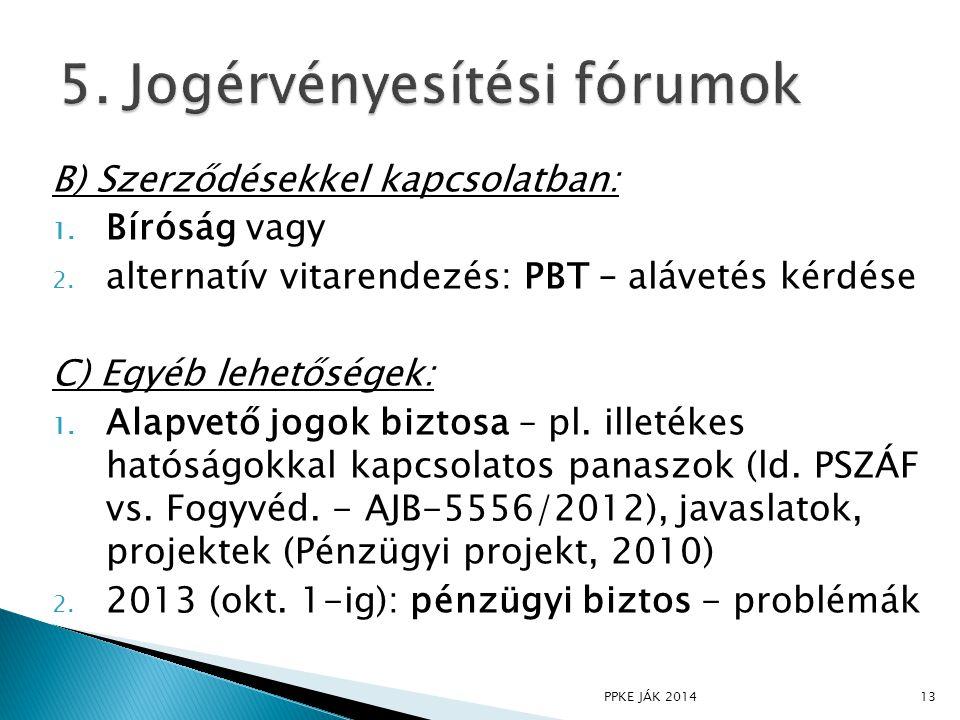 5. Jogérvényesítési fórumok