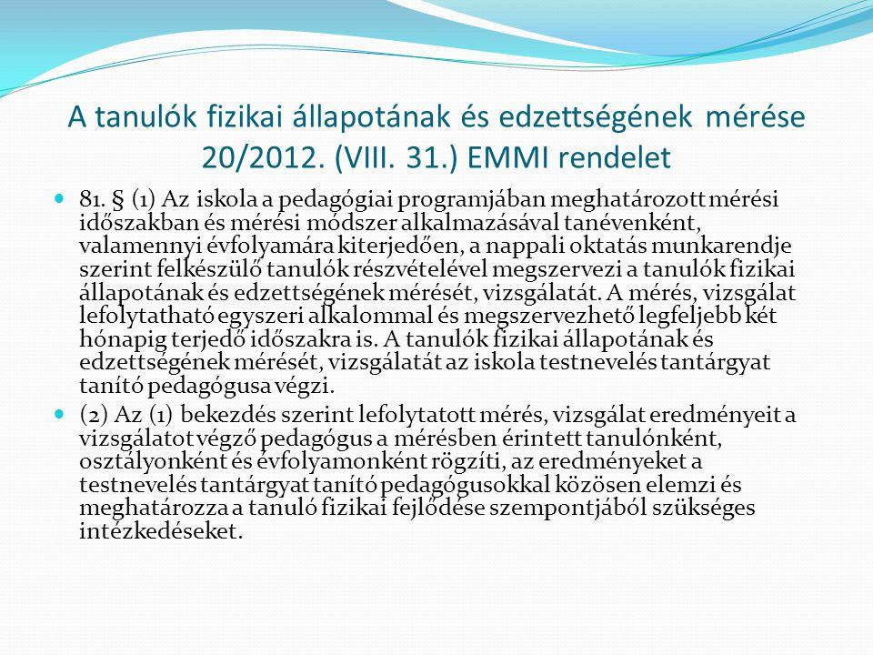 A tanulók fizikai állapotának és edzettségének mérése 20/2012. (VIII