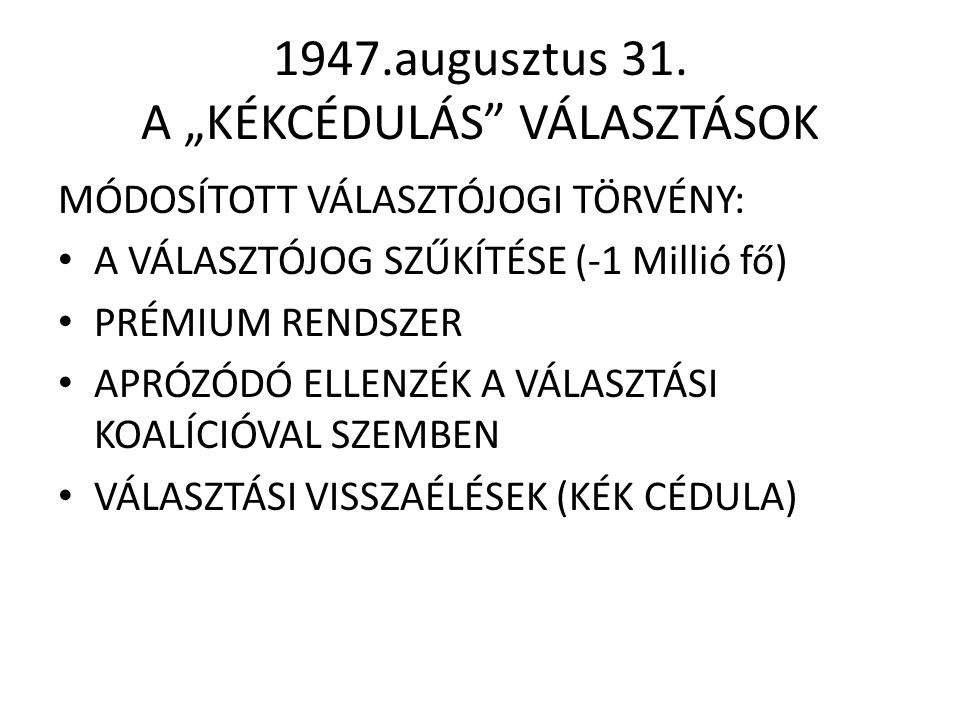 """1947.augusztus 31. A """"KÉKCÉDULÁS VÁLASZTÁSOK"""