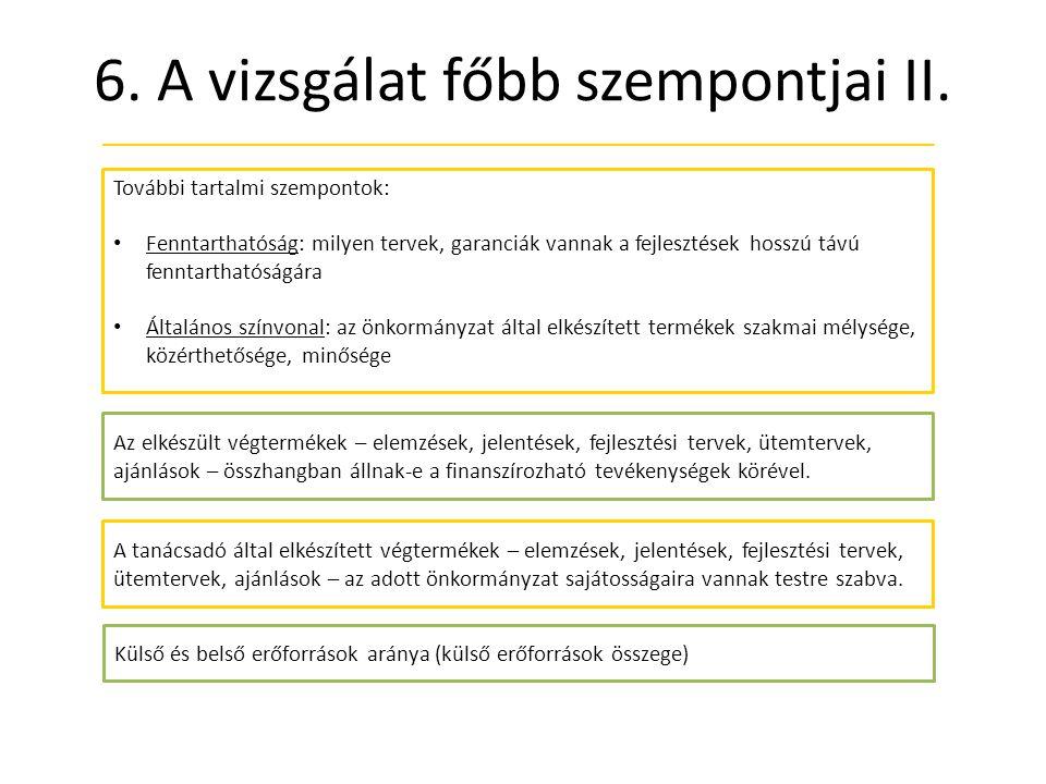 6. A vizsgálat főbb szempontjai II.