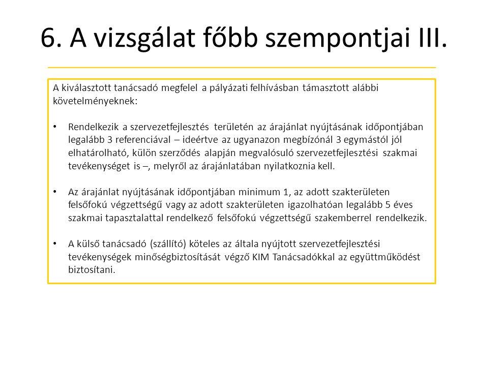 6. A vizsgálat főbb szempontjai III.