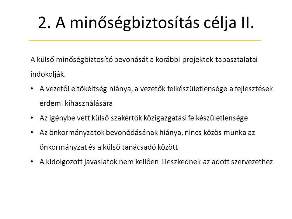 2. A minőségbiztosítás célja II.