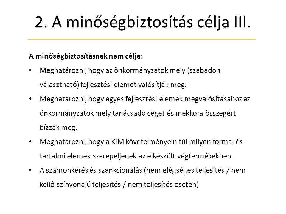 2. A minőségbiztosítás célja III.