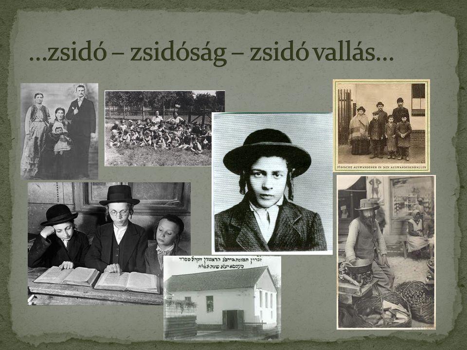 …zsidó – zsidóság – zsidó vallás…