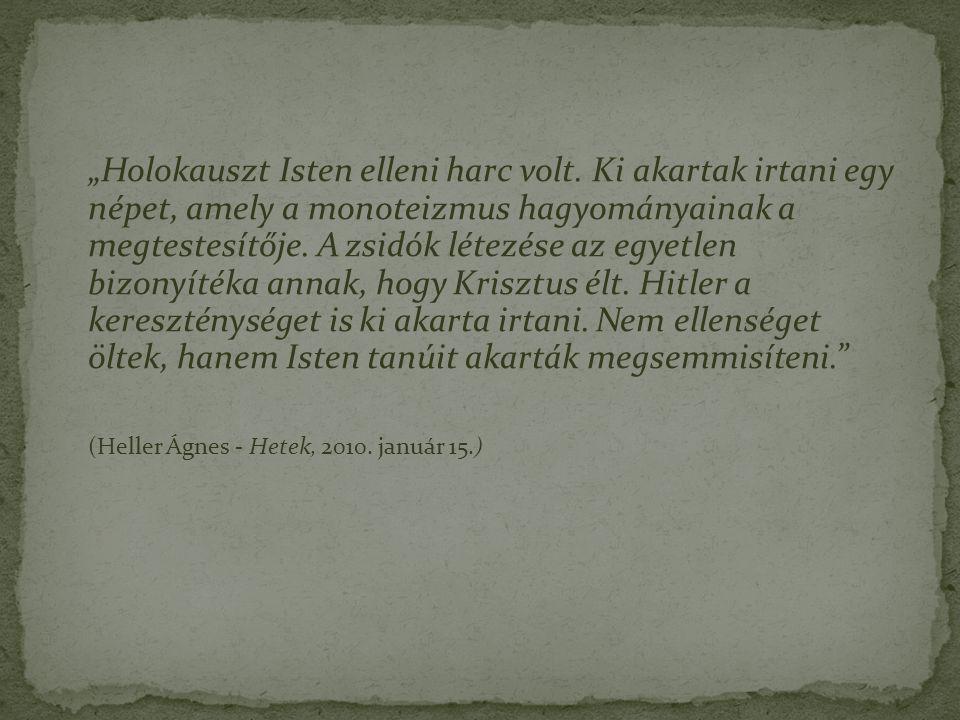 """""""Holokauszt Isten elleni harc volt"""