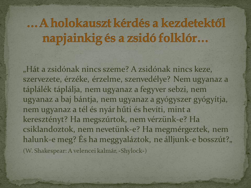 …A holokauszt kérdés a kezdetektől napjainkig és a zsidó folklór…