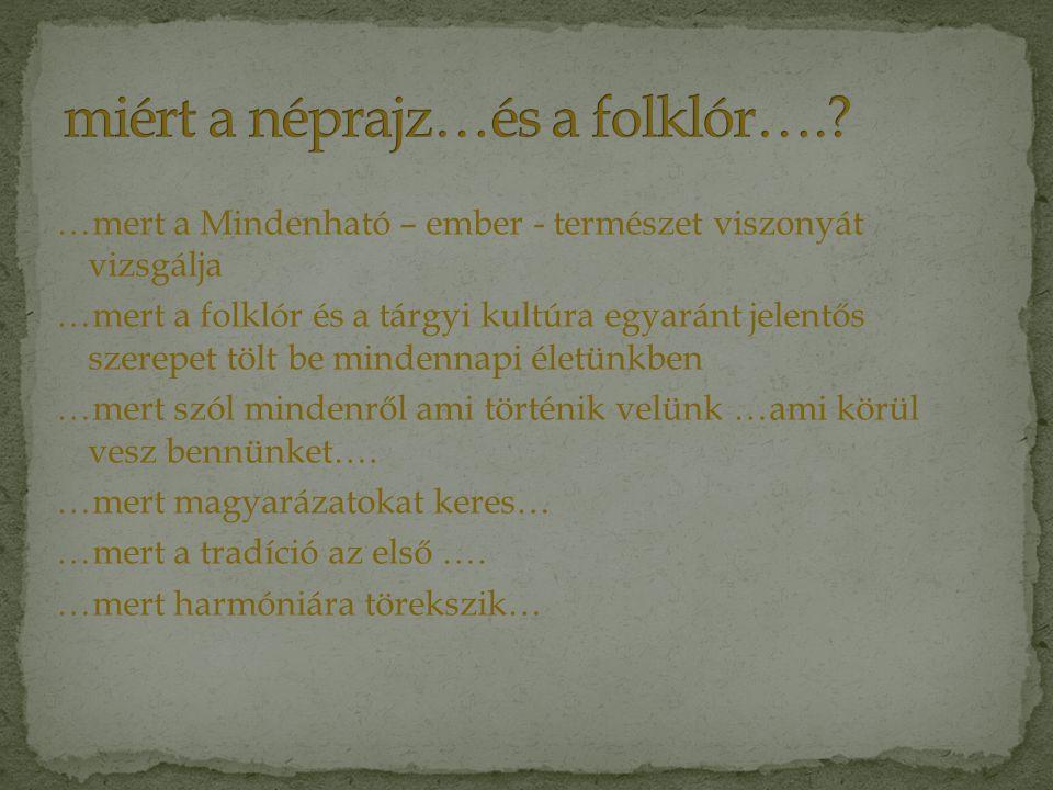 miért a néprajz…és a folklór….