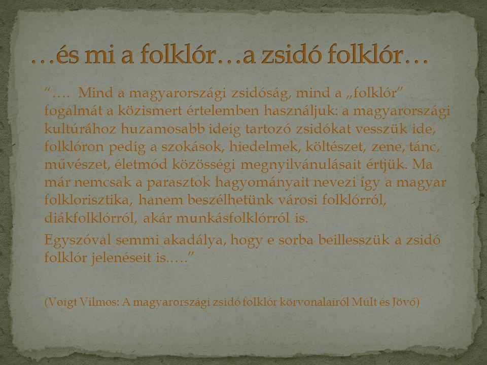 …és mi a folklór…a zsidó folklór…