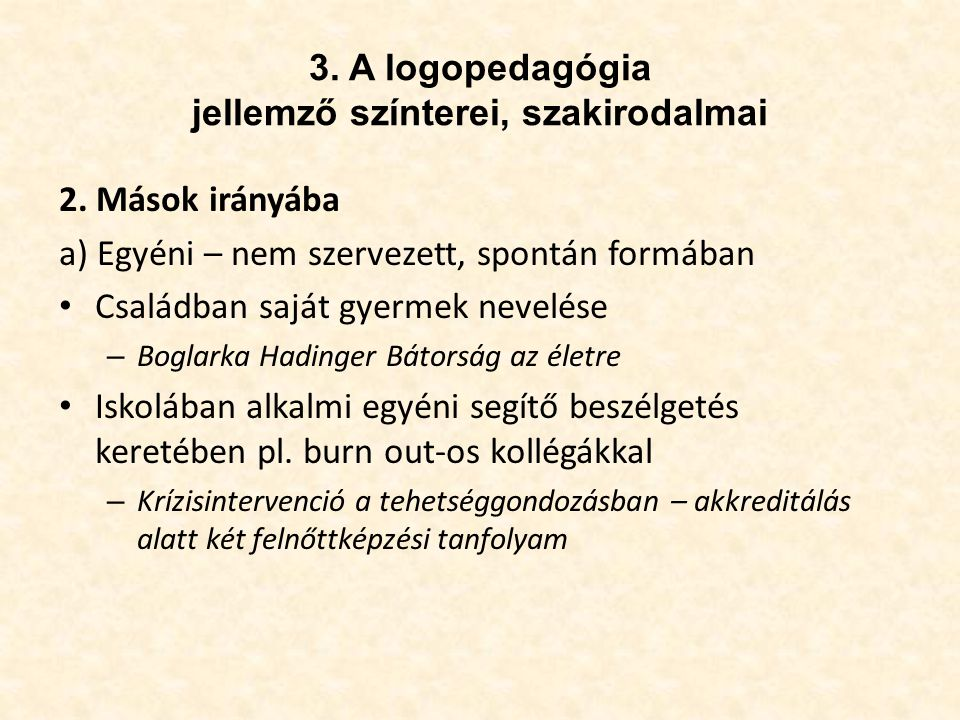 3. A logopedagógia jellemző színterei, szakirodalmai