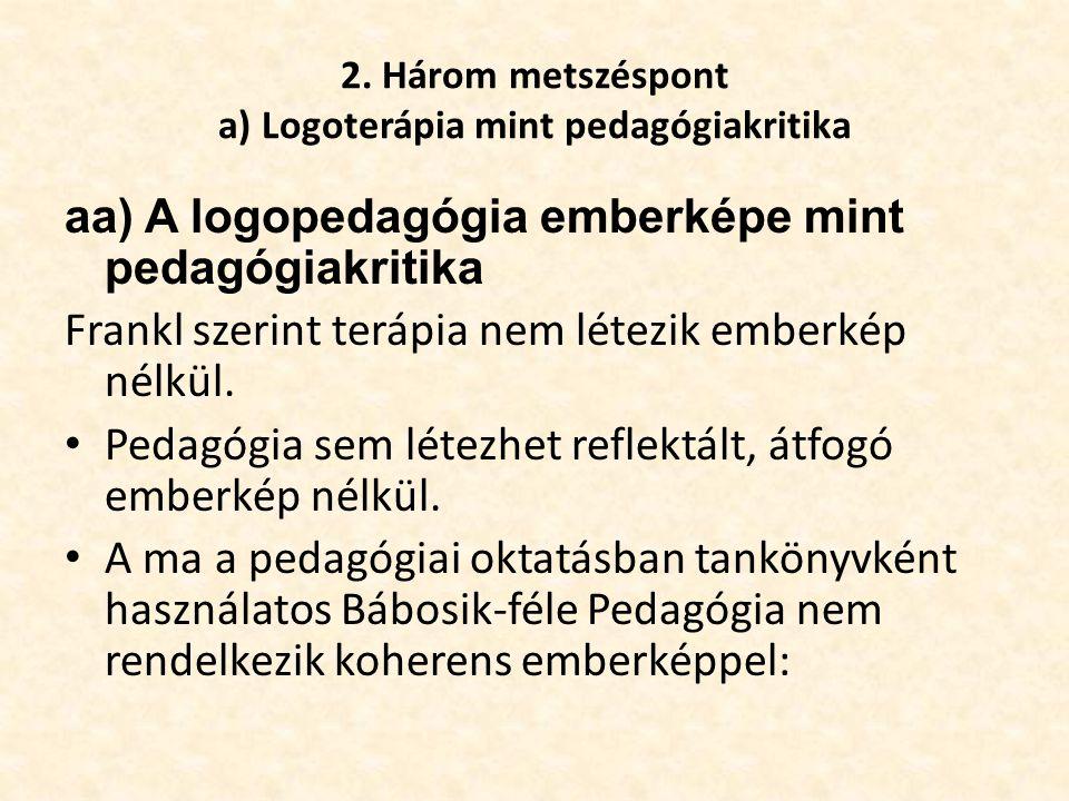 2. Három metszéspont a) Logoterápia mint pedagógiakritika