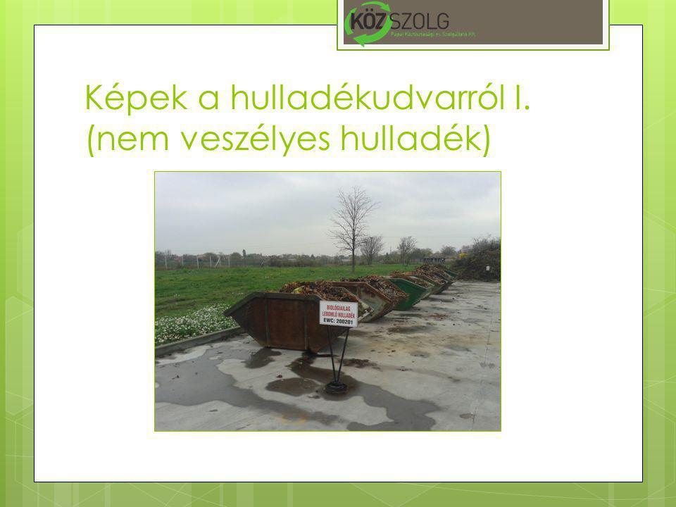 Képek a hulladékudvarról I. (nem veszélyes hulladék)