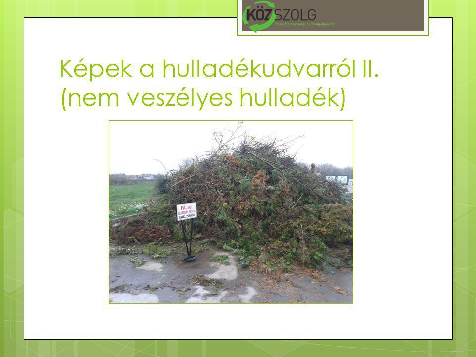 Képek a hulladékudvarról II. (nem veszélyes hulladék)