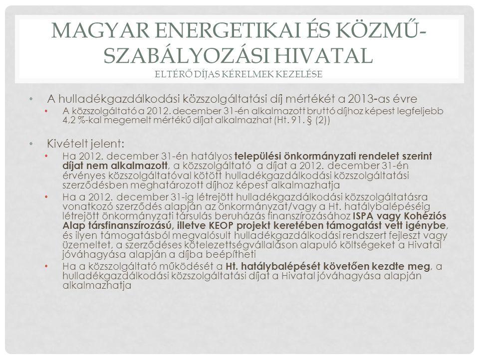 Magyar energetikai és közmű-szabályozási hivatal Eltérő díjas kérelmek kezelése