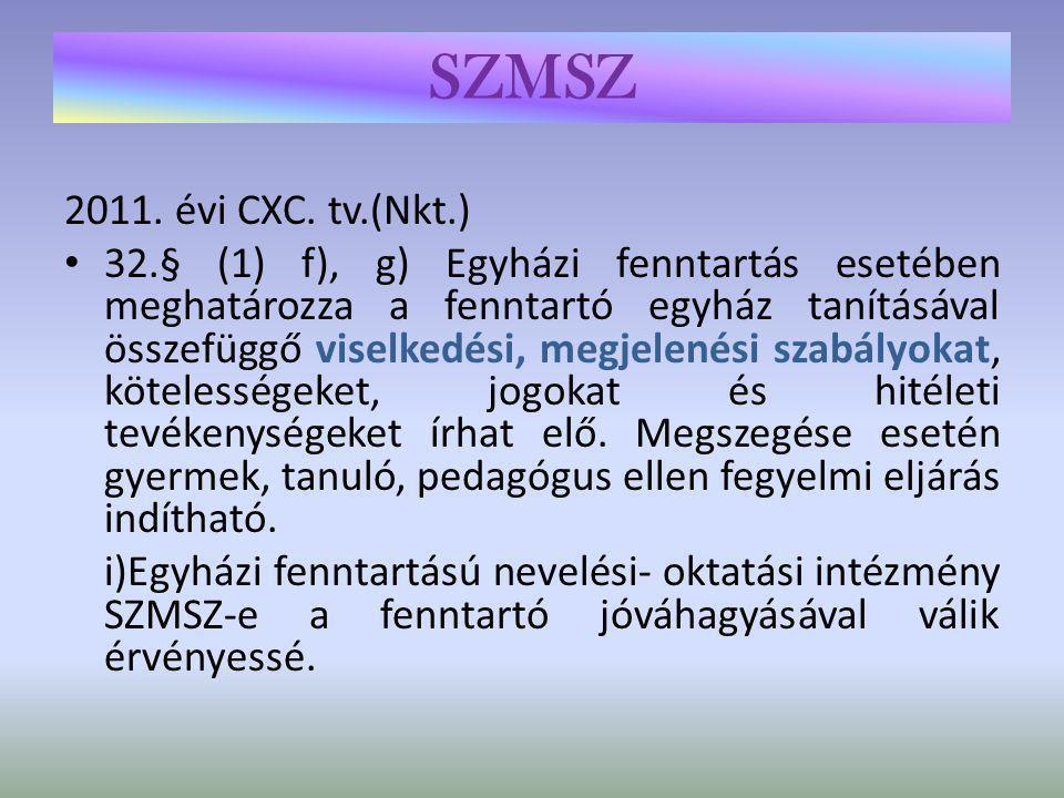SZMSZ 2011. évi CXC. tv.(Nkt.)