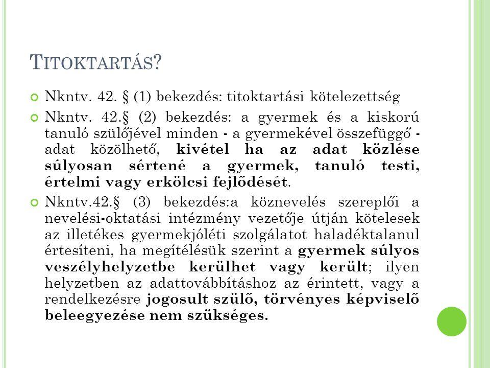 Titoktartás Nkntv. 42. § (1) bekezdés: titoktartási kötelezettség