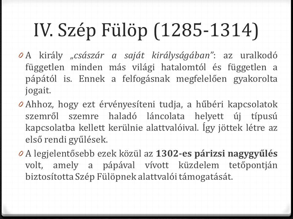 IV. Szép Fülöp (1285-1314)