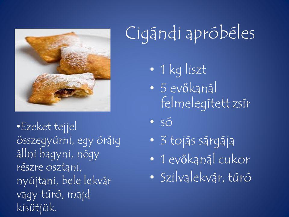 Cigándi apróbéles 1 kg liszt 5 evőkanál felmelegített zsír só