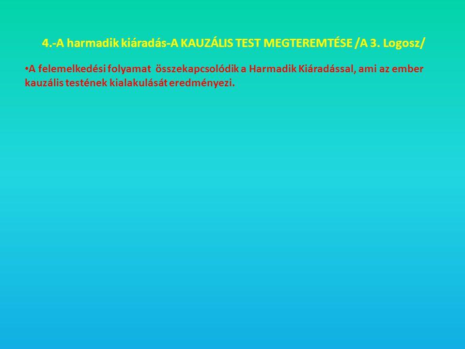 4.-A harmadik kiáradás-A KAUZÁLIS TEST MEGTEREMTÉSE /A 3. Logosz/
