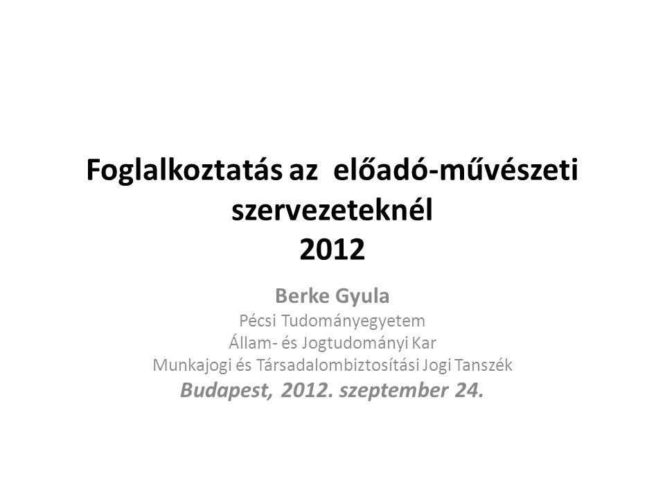 Foglalkoztatás az előadó-művészeti szervezeteknél 2012