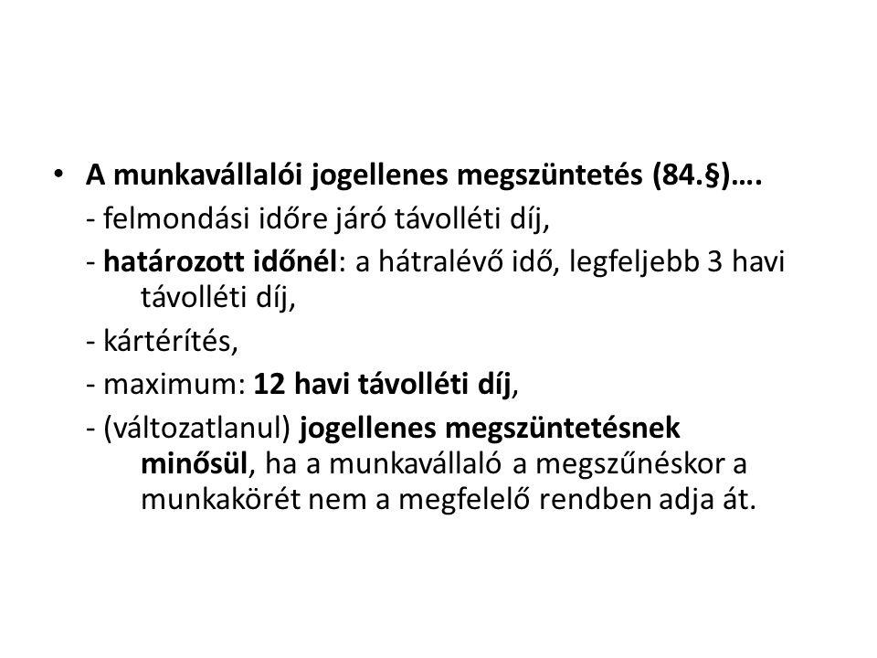A munkavállalói jogellenes megszüntetés (84.§)….
