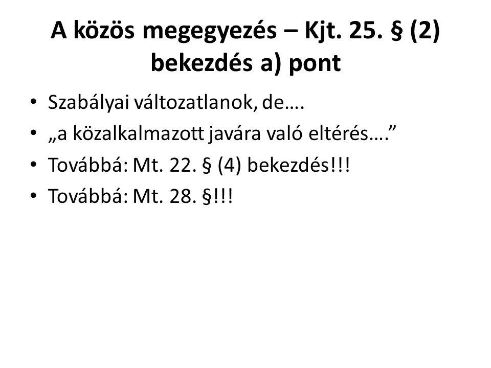 A közös megegyezés – Kjt. 25. § (2) bekezdés a) pont