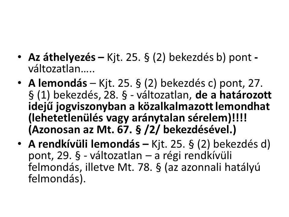 Az áthelyezés – Kjt. 25. § (2) bekezdés b) pont - változatlan…..