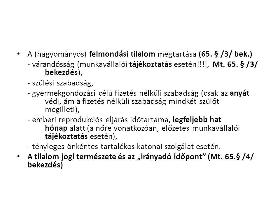 A (hagyományos) felmondási tilalom megtartása (65. § /3/ bek.)