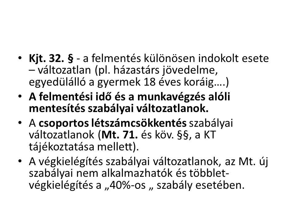 Kjt. 32. § - a felmentés különösen indokolt esete – változatlan (pl