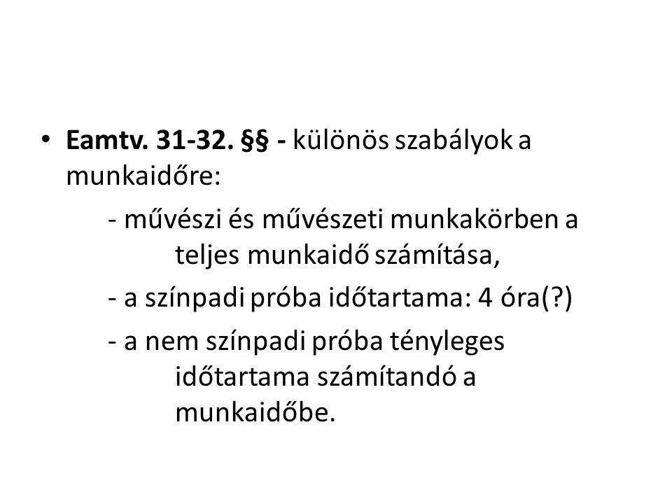 Eamtv. 31-32. §§ - különös szabályok a munkaidőre: