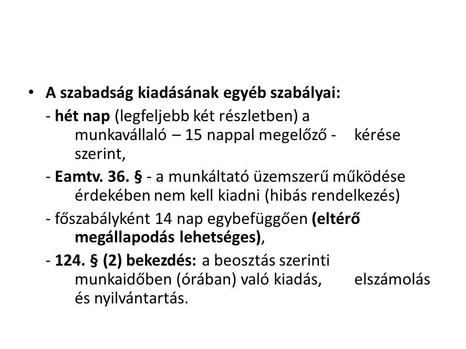A szabadság kiadásának egyéb szabályai:
