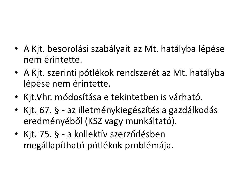 A Kjt. besorolási szabályait az Mt. hatályba lépése nem érintette.