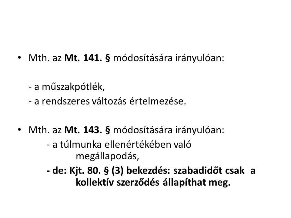 Mth. az Mt. 141. § módosítására irányulóan: