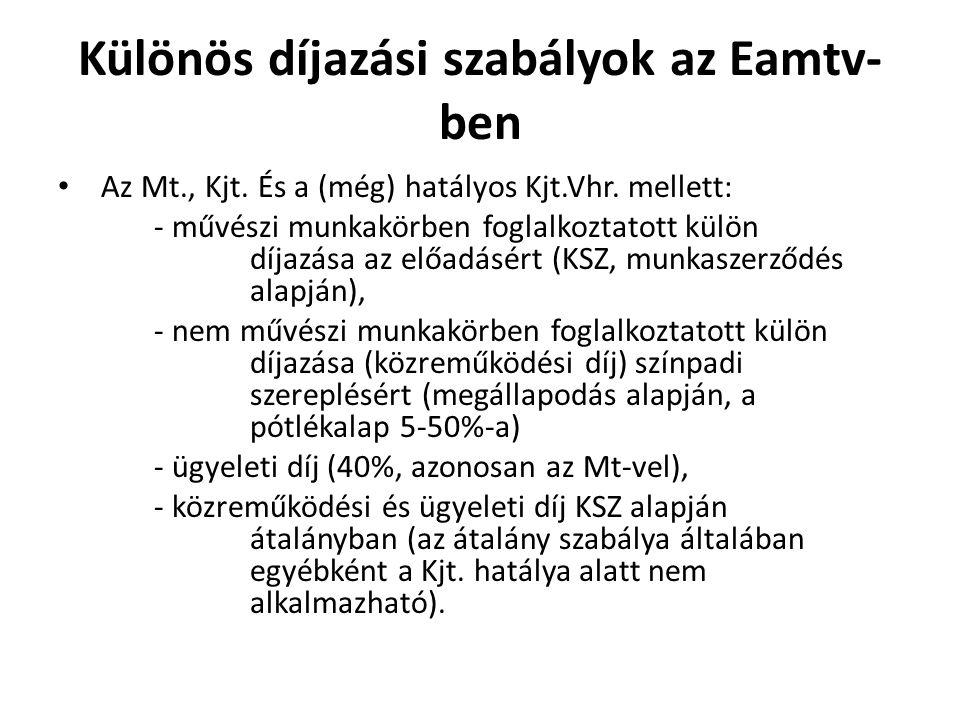 Különös díjazási szabályok az Eamtv-ben