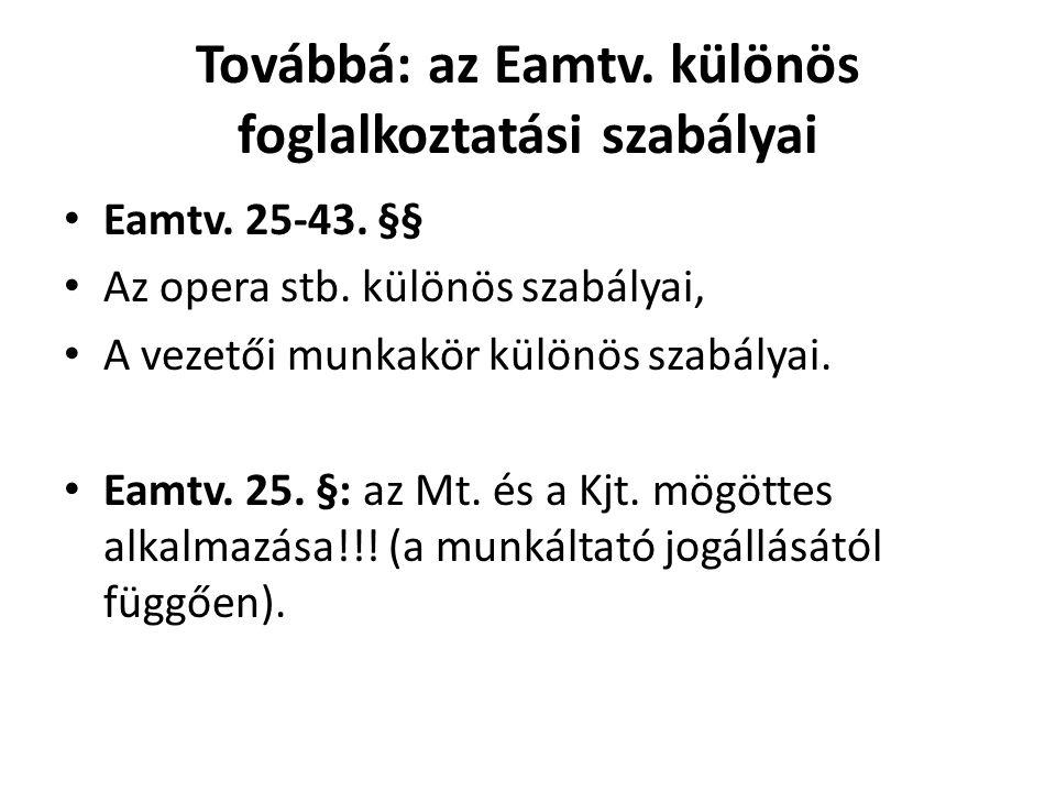 Továbbá: az Eamtv. különös foglalkoztatási szabályai