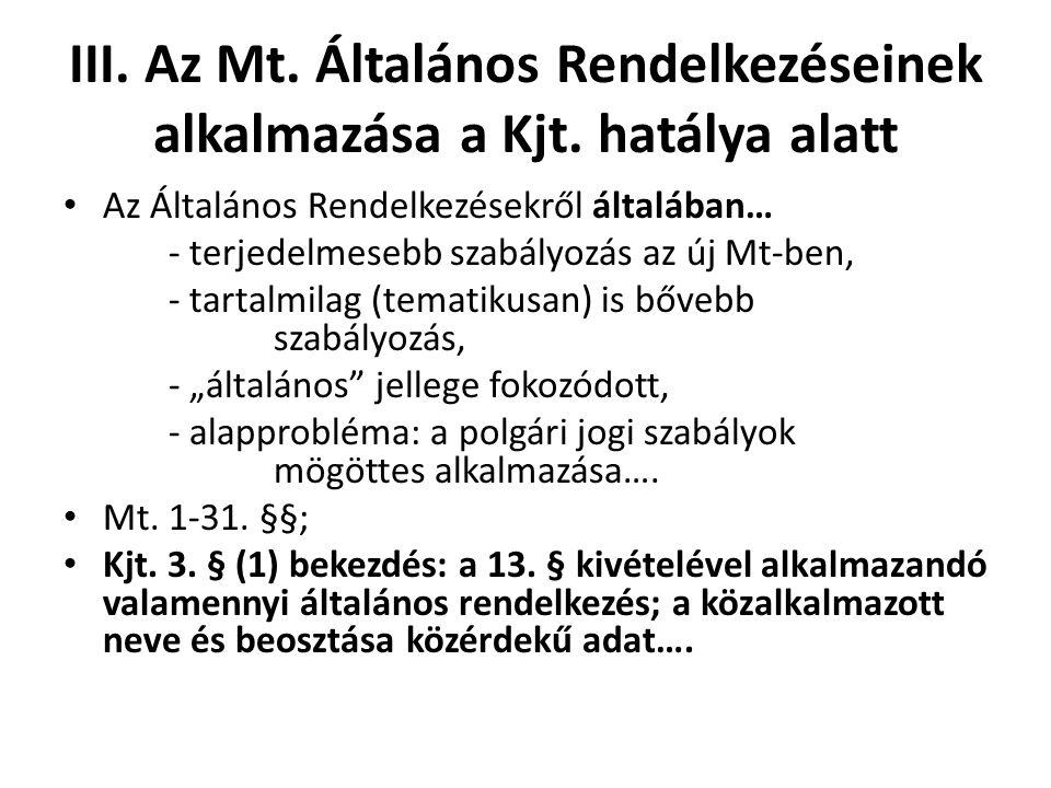 III. Az Mt. Általános Rendelkezéseinek alkalmazása a Kjt. hatálya alatt
