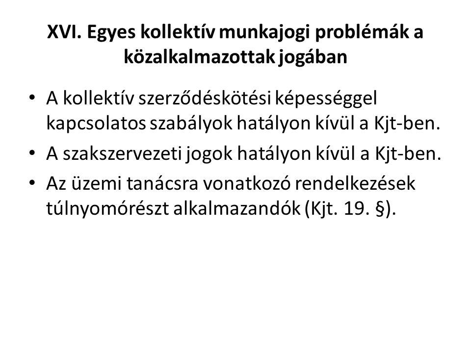 XVI. Egyes kollektív munkajogi problémák a közalkalmazottak jogában