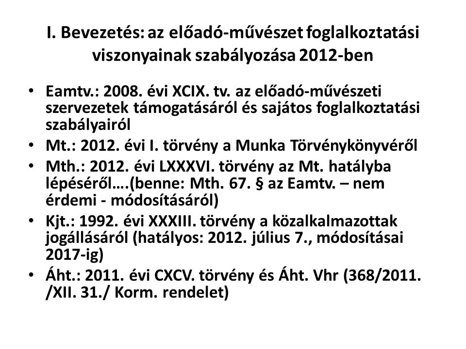 I. Bevezetés: az előadó-művészet foglalkoztatási viszonyainak szabályozása 2012-ben
