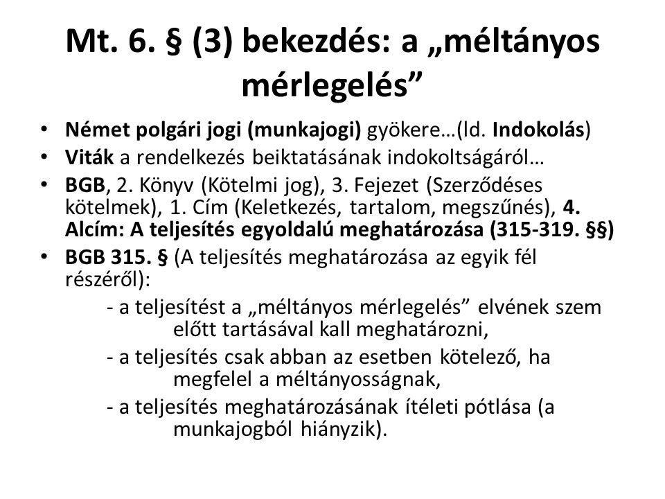 """Mt. 6. § (3) bekezdés: a """"méltányos mérlegelés"""