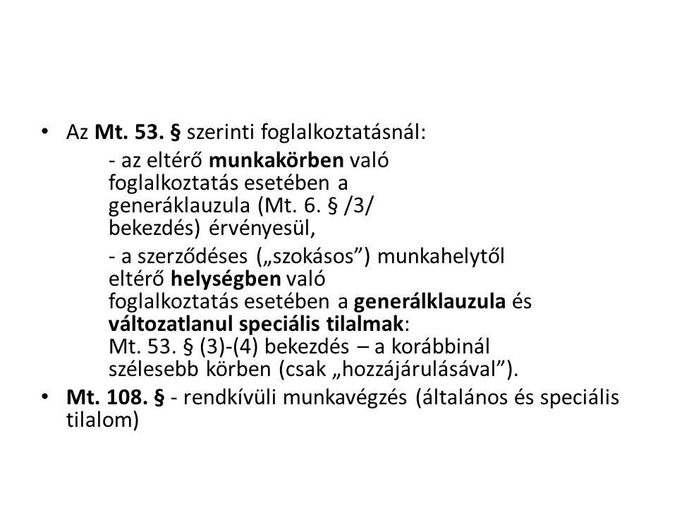 Az Mt. 53. § szerinti foglalkoztatásnál: