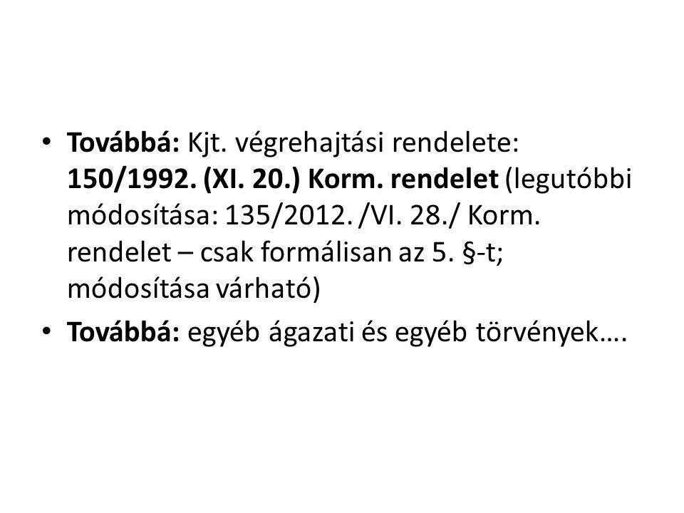 Továbbá: Kjt. végrehajtási rendelete: 150/1992. (XI. 20. ) Korm