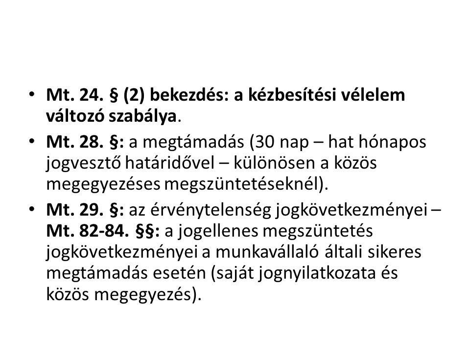 Mt. 24. § (2) bekezdés: a kézbesítési vélelem változó szabálya.