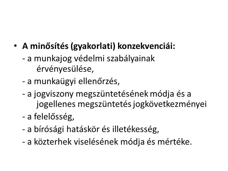 A minősítés (gyakorlati) konzekvenciái: