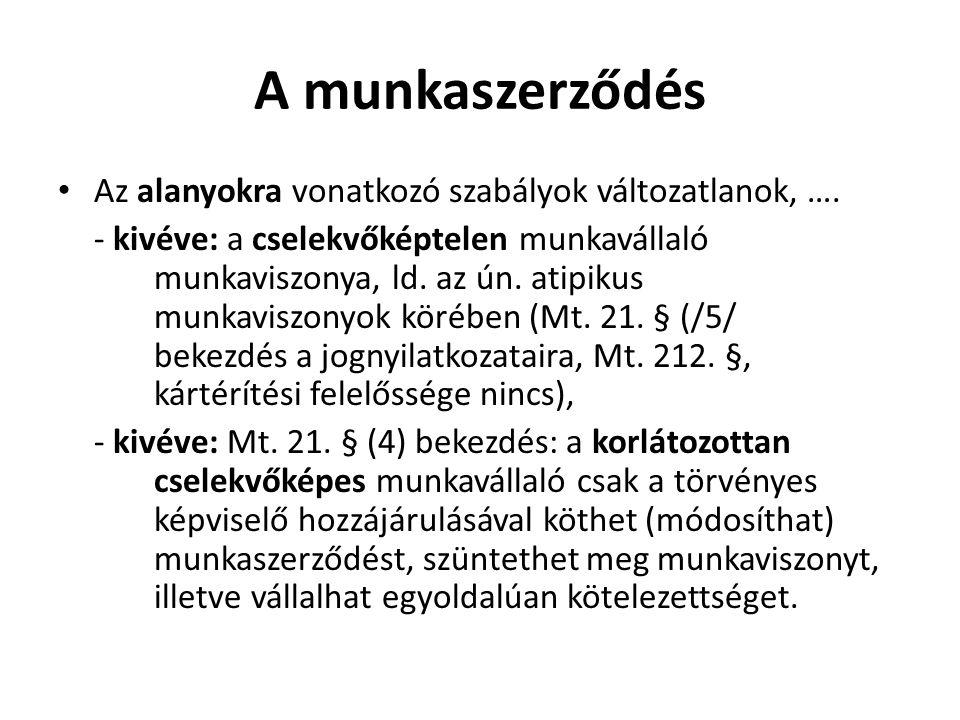 A munkaszerződés Az alanyokra vonatkozó szabályok változatlanok, ….