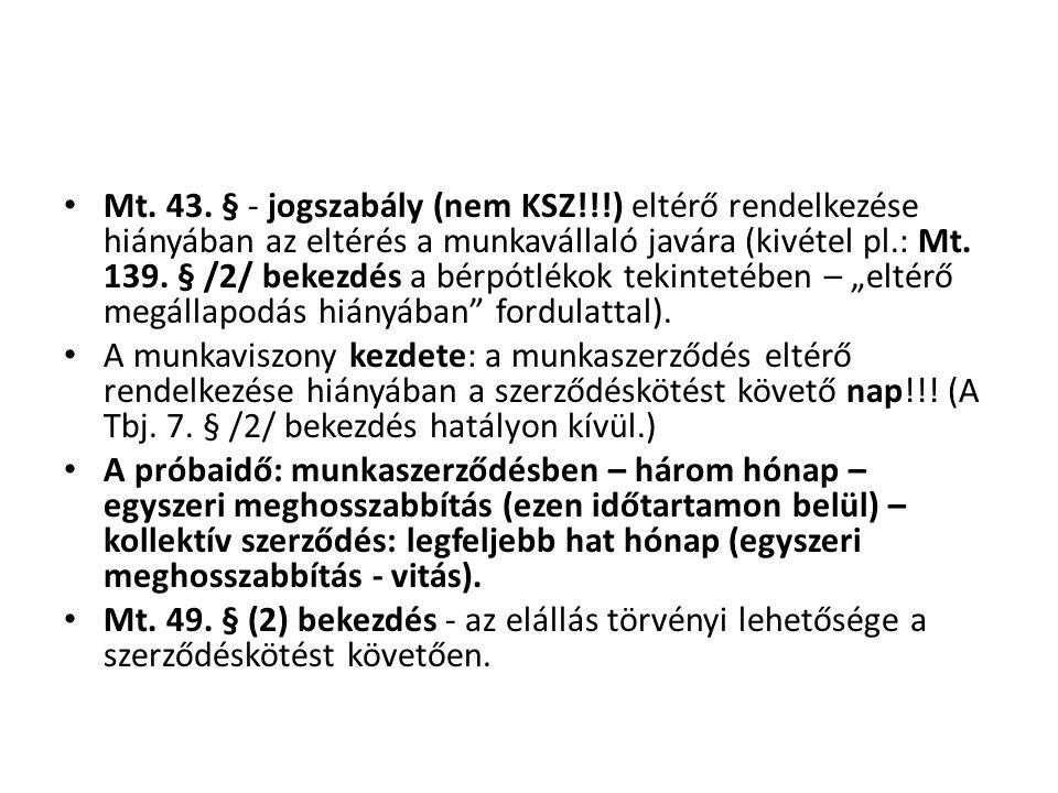Mt. 43. § - jogszabály (nem KSZ